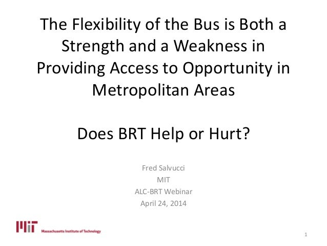 The Flexibility of the Bus is Both a Strength and a Weakness in Providing Access to Opportunity in Metropolitan Areas Does...
