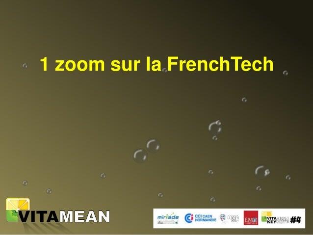 La FRENCH TECH Mobilisation des écosystèmes sur les territoires : labellisation de quelques « Métropoles French Tech » Pou...