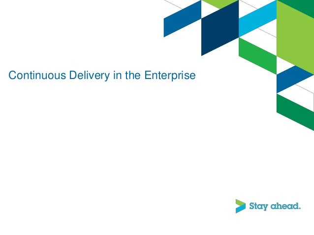 Continuous Delivery in the Enterprise