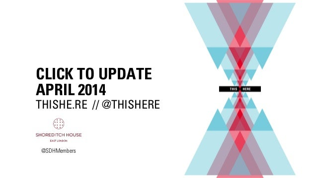 CLICK TO UPDATE APRIL 2014 THISHE.RE // @THISHERE @SDHMembers