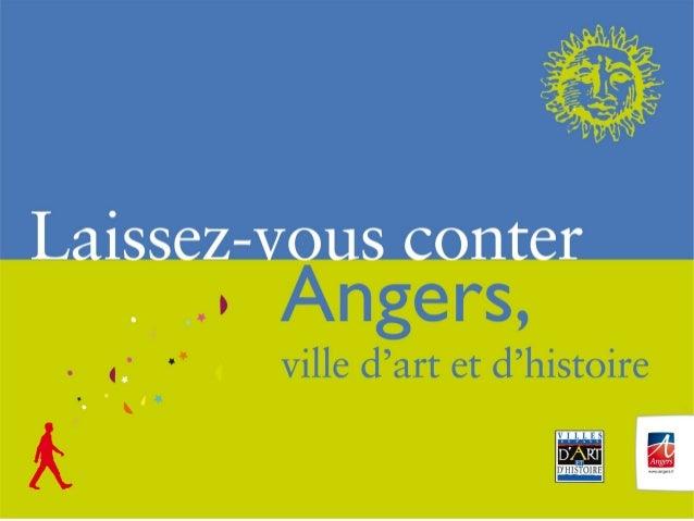 Angers Ville d'art et d'histoire la question de l'accessibilité • Une démarche globale sur la ville • Le circuit confort ,...