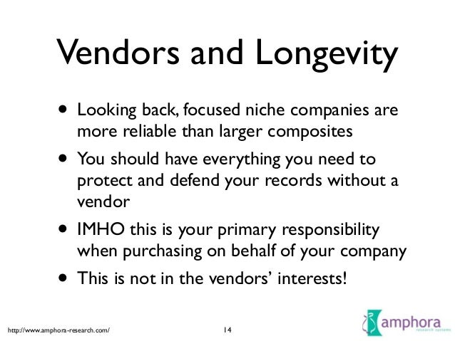 http://www.amphora-research.com/ Vendors and Longevity • Looking back, focused niche companies are more reliable than larg...