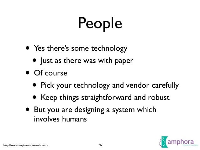 http://www.amphora-research.com/ People • Yes there's some technology  • Just as there was with paper  • Of course  • P...
