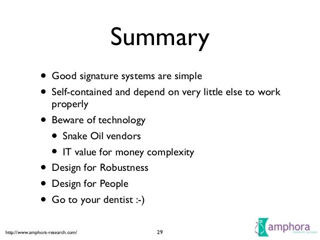 http://www.amphora-research.com/ Summary • Good signature systems are simple  • Self-contained and depend on very little ...