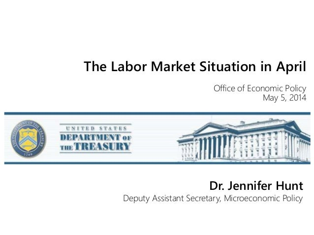 The Labor Market Situation In April Office Of Economic Policy May 5, ...