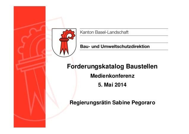 Forderungskatalog Baustellen Medienkonferenz 5. Mai 2014 Regierungsrätin Sabine Pegoraro