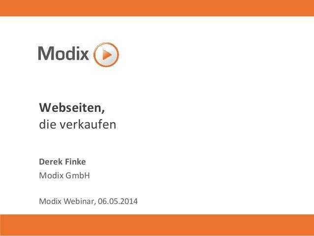 Webseiten, die verkaufen Derek Finke Modix GmbH Modix Webinar, 06.05.2014