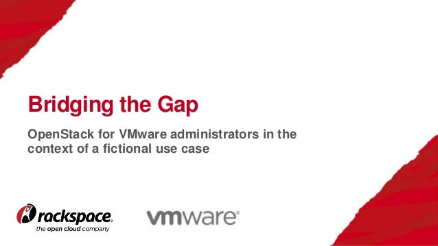 OpenStack for VMware administrators in the context of a fictional use case Bridging the Gap