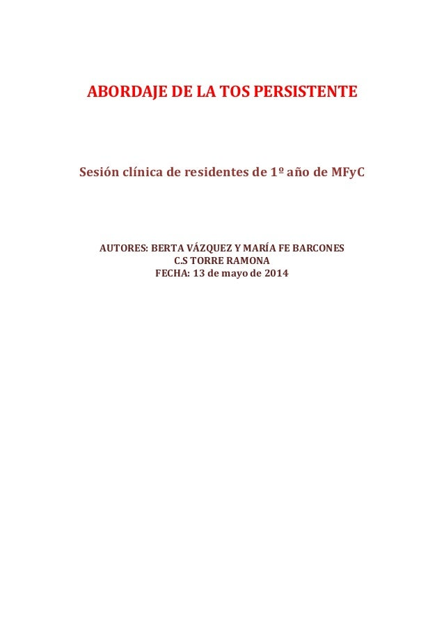 ABORDAJE DE LA TOS PERSISTENTE Sesión clínica de residentes de 1º año de MFyC AUTORES: BERTA VÁZQUEZ Y MARÍA FE BARCONES C...