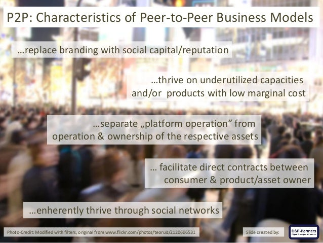 …replace branding with social capital/reputation …thrive on underutilized capacities and/or products with low marginal cos...