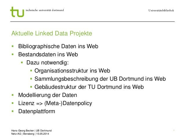 Hans-Georg Becker   UB Dortmund Netz-AG   Bensberg   15.05.2014 Universitätsbibliothektechnische universität dortmund 4 Ak...