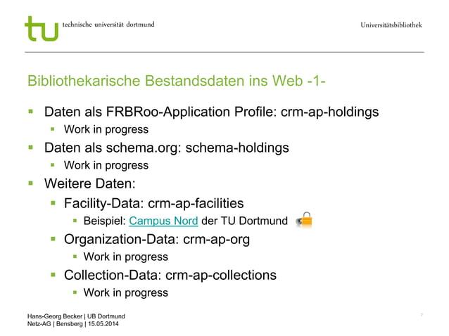 Hans-Georg Becker   UB Dortmund Netz-AG   Bensberg   15.05.2014 Universitätsbibliothektechnische universität dortmund 7 Bi...