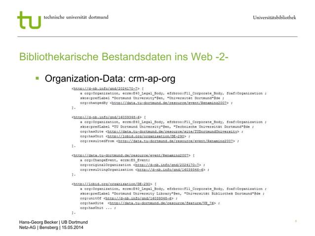 Hans-Georg Becker   UB Dortmund Netz-AG   Bensberg   15.05.2014 Universitätsbibliothektechnische universität dortmund 8 Bi...