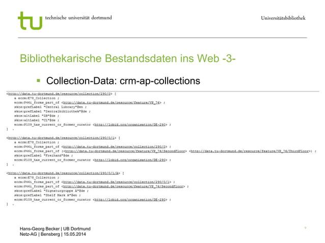 Hans-Georg Becker   UB Dortmund Netz-AG   Bensberg   15.05.2014 Universitätsbibliothektechnische universität dortmund 9 Bi...