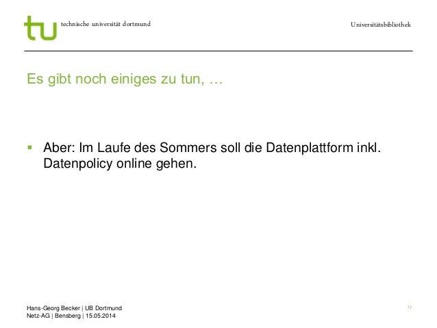 Hans-Georg Becker   UB Dortmund Netz-AG   Bensberg   15.05.2014 Universitätsbibliothektechnische universität dortmund 13 E...