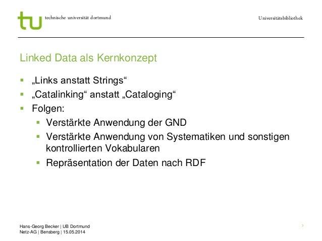 Hans-Georg Becker   UB Dortmund Netz-AG   Bensberg   15.05.2014 Universitätsbibliothektechnische universität dortmund 3 Li...