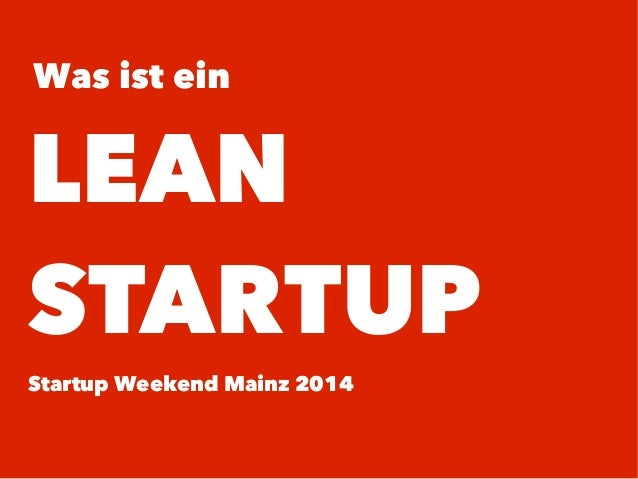 Was ist ein LEAN STARTUP Startup Weekend Mainz 2014