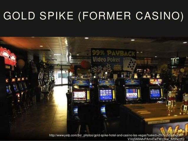 http://www.yelp.com/biz_photos/gold-spike-hotel-and-casino-las-vegas?select=Zh7ycSGy8xycR7- VVqSMlA#uSzsFfdBhPok_sfEpJk-7Q...