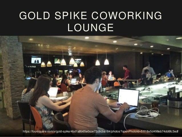 https://foursquare.com/v/gold-spike/4bd1a8b65e0cce72c9cba184/photos?openPhotoId=52099aef11d226362f7930d9 GOLD SPIKE COWORK...