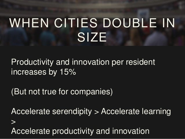 1. Residential density of 100 residents/acre 2. Street-level activity for residents to collide 3. Culture of openness, col...