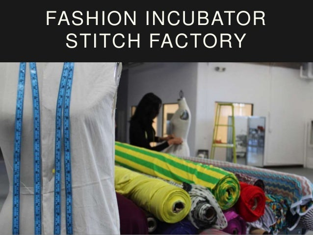 FASHION INCUBATOR STITCH FACTORY