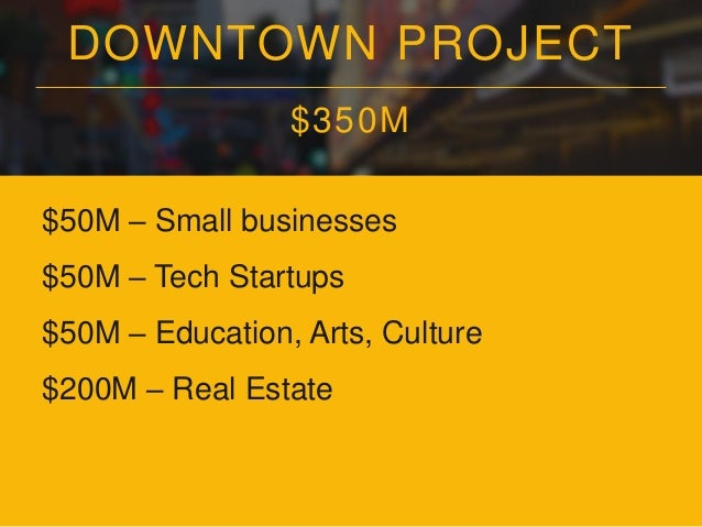 DOWNTOWN PROJECT GOALS