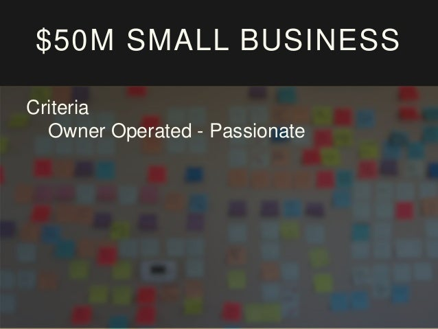 $50M SMALL BUSINESS Criteria Owner Operated - Passionate Helps Promote Community & Collisions