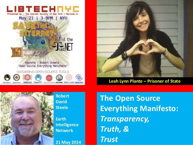Leah Lynn Plante – Prisoner of State Robert David Steele Earth Intelligence Network 21 May 2014 The Open Source Everything...