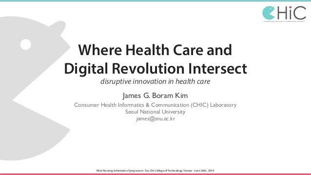 CONSUMER HEALTH INFORMATICS & COMMUNICATION LABORATORY Where Health Care and  Digital Revolution Intersect disruptive inn...