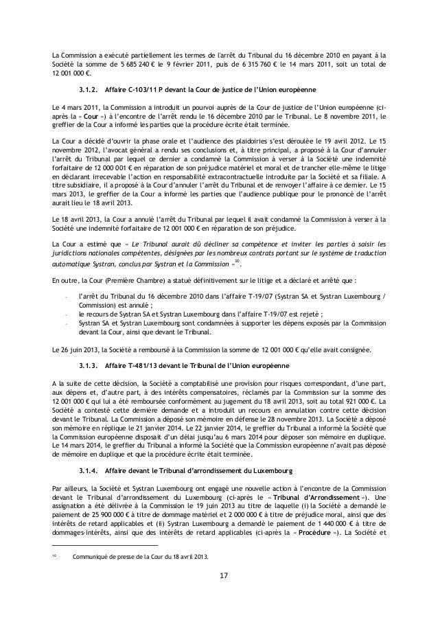 17 La Commission a exécuté partiellement les termes de l'arrêt du Tribunal du 16 décembre 2010 en payant à la Société la s...