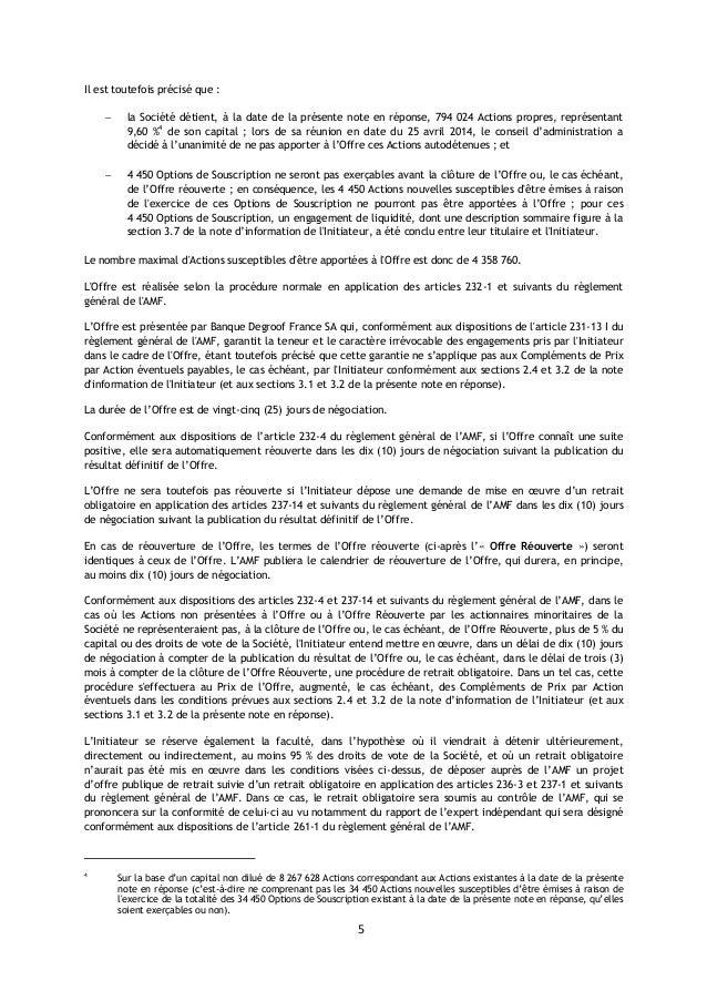 5 Il est toutefois précisé que : − la Société détient, à la date de la présente note en réponse, 794 024 Actions propres, ...