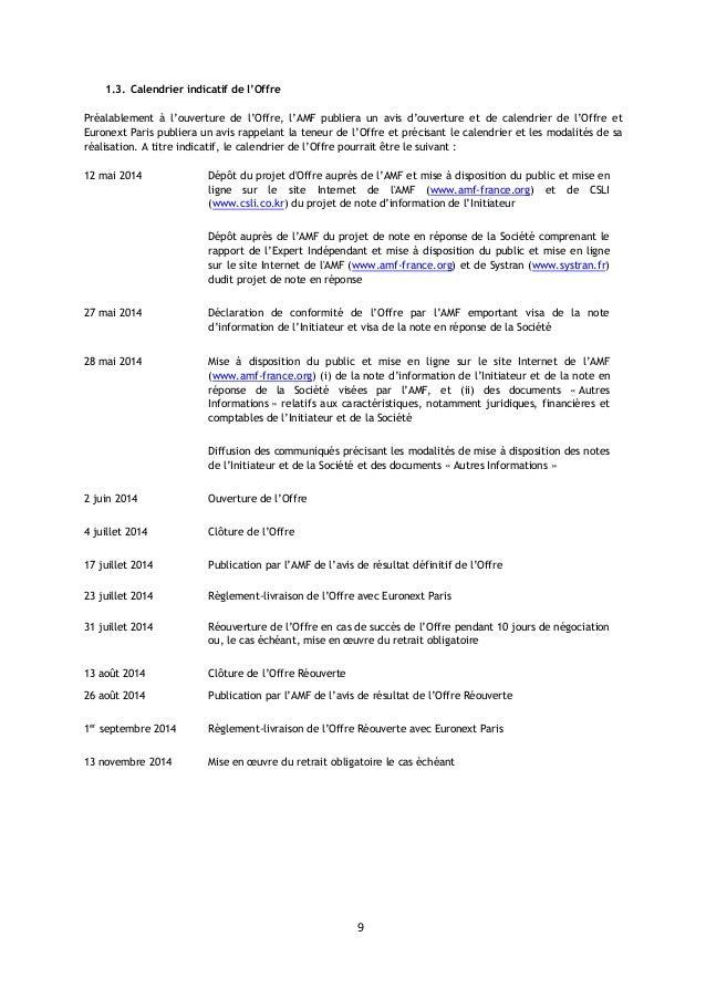 9 1.3. Calendrier indicatif de l'Offre Préalablement à l'ouverture de l'Offre, l'AMF publiera un avis d'ouverture et de ca...