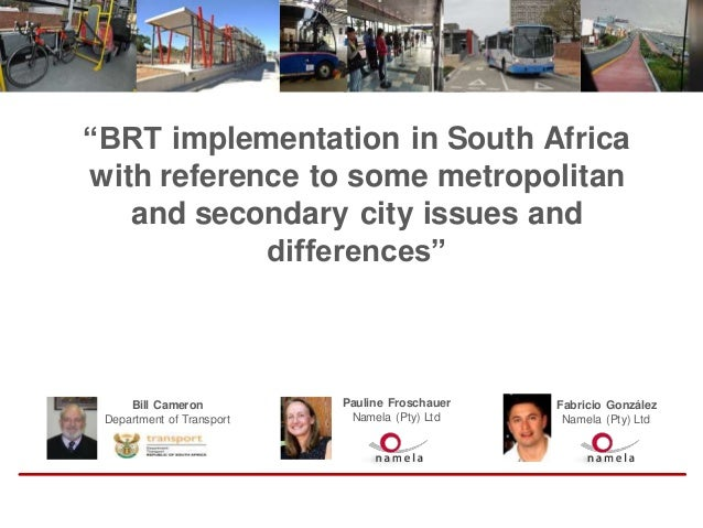 """""""BRT implementation in South Africa with reference to some metropolitan and secondary city issues and differences"""" Bill Ca..."""