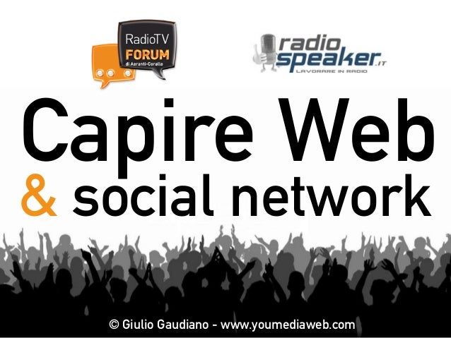 Capire Web & social network © Giulio Gaudiano - www.youmediaweb.com