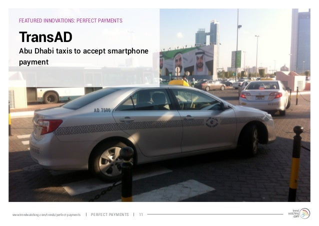 FEATURED INNOVATIONS: PERFECT PAYMENTS TransAD Abu Dhabi taxis to accept smartphone payment PERFECT PAYMENTSwww.trendwatch...