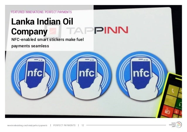 FEATURED INNOVATIONS: PERFECT PAYMENTS Lanka Indian Oil Company NFC-enabled smart stickers make fuel payments seamless PER...