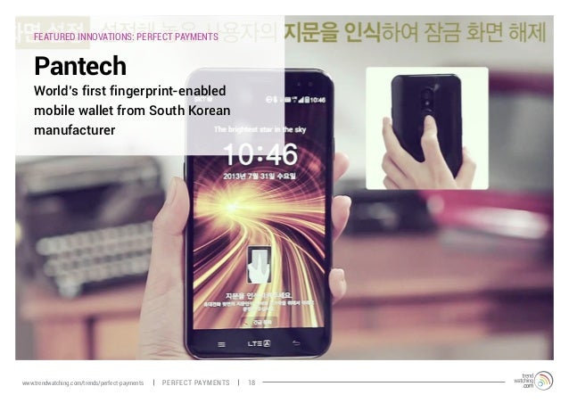 Pantech World's first fingerprint-enabled mobile wallet from South Korean manufacturer FEATURED INNOVATIONS: PERFECT PAYME...