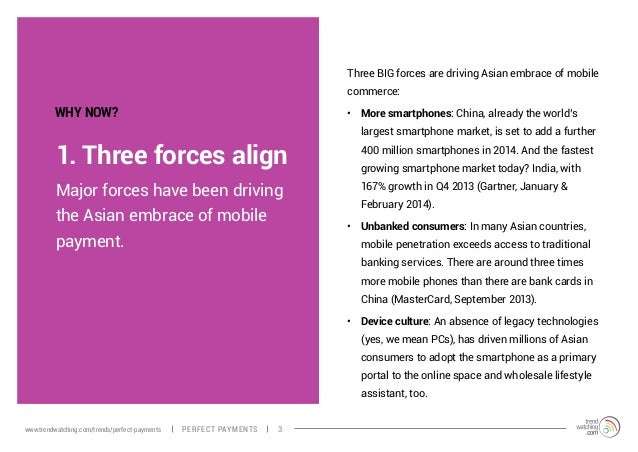 1. Three forces align Major forces have been driving the Asian embrace of mobile payment. Three BIG forces are driving Asi...
