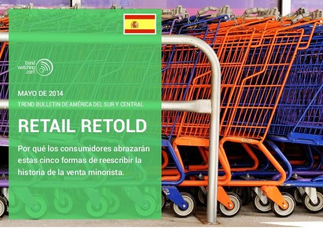 RETAIL RETOLD TREND BULLETIN DE AMÉRICA DEL SUR Y CENTRAL Por qué los consumidores abrazarán estas cinco formas de reescri...