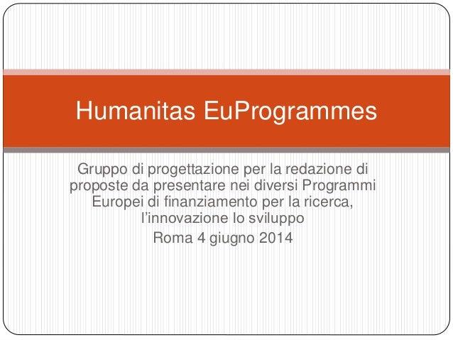 Gruppo di progettazione per la redazione di proposte da presentare nei diversi Programmi Europei di finanziamento per la r...