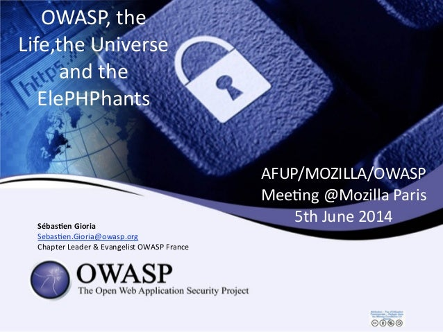 AFUP/MOZILLA/OWASP     Mee/ng  @Mozilla  Paris   5th  June  2014Sébas&en  Gioria   Sebas/en.Gioria@owasp...