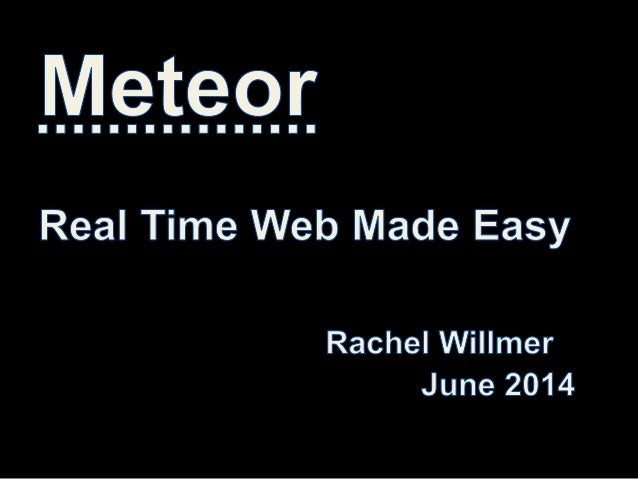 What I'm going to cover Why Meteor interests me How it works Live demo Problems Good stuff