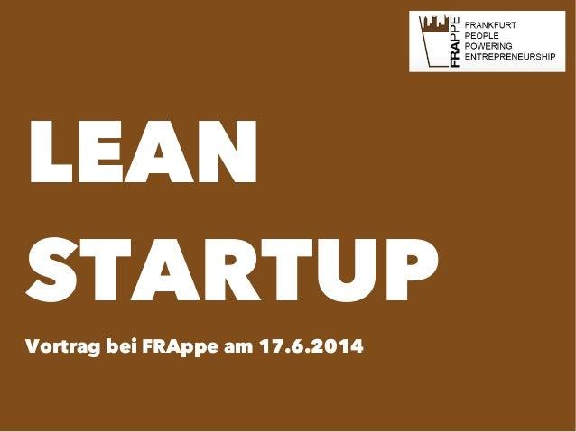 LEAN STARTUP Vortrag bei FRAppe am 17.6.2014