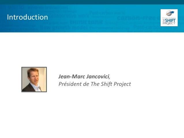 Introduction Jean-Marc Jancovici, Président de The Shift Project