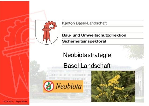 Neobiotastrategie Basel Landschaft 20.06.2014 / Gregor Pfister
