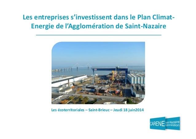 Les entreprises s'investissent dans le Plan Climat-  Energie de l'Agglomération de Saint-Nazaire  Les écoterritoriales – S...