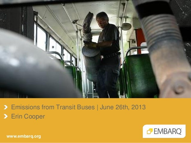 www.embarq.org Emissions from Transit Buses | June 26th, 2013 Erin Cooper