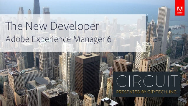 The New Developer Adobe Experience Manager 6