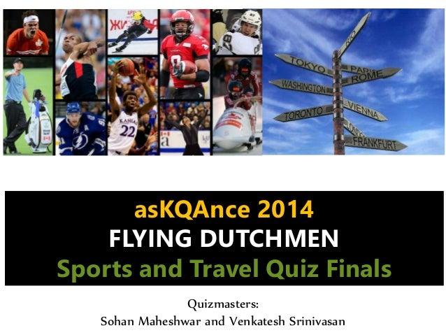 Quizmasters: Sohan Maheshwar and Venkatesh Srinivasan asKQAnce 2014 FLYING DUTCHMEN Sports and Travel Quiz Finals