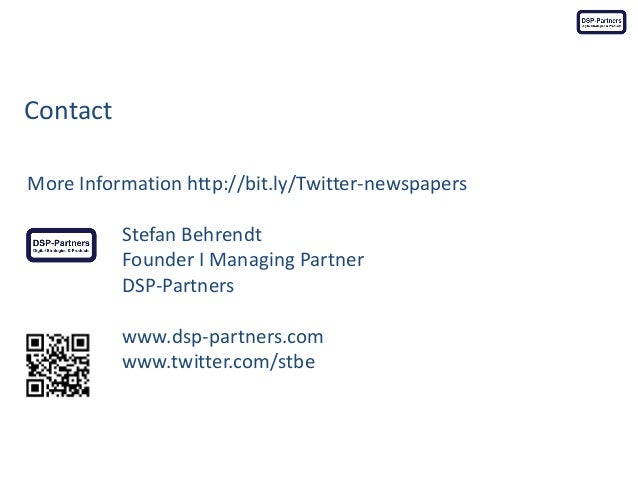 Contact  More Information http://bit.ly/Twitter-newspapers  Stefan Behrendt  Founder I Managing Partner  DSP-Partners  www...